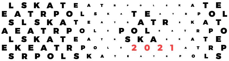 Teatr Polska 2021